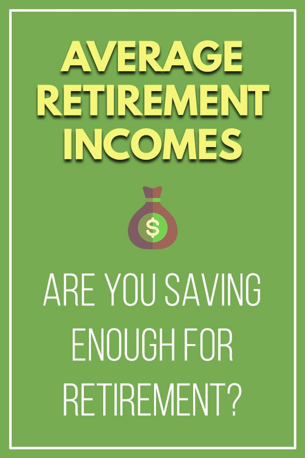 Average Retirement Incomes Have You Saved Enough For Retirement Vital Dollar Retirement Income Average Retirement Income Investing For Retirement