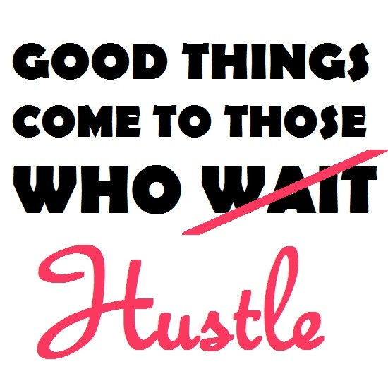 Hustle Quote | Inspire Me | Pinterest | The o'jays, Quotes ...