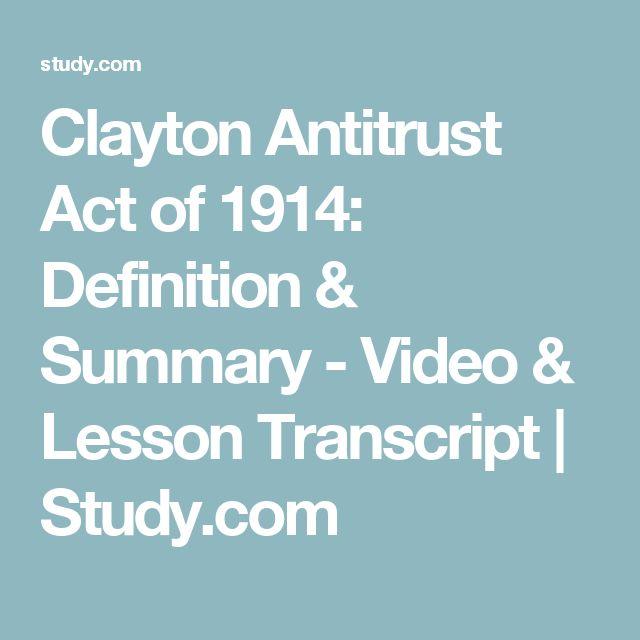Clayton Antitrust Act of 1914: Definition & Summary - Video & Lesson Transcript | Study.com