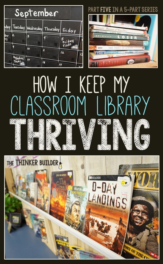 How I Keep My Classroom Library THRIVING: the 5th and final part of the series, from The Thinker Builder.
