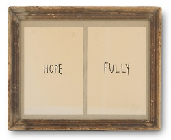 ...: Decor, Crafts Ideas, Hope In God, Inspiration, Compound Words, Hope Fully, A Frames, Wooden Frames, Beautiful Things