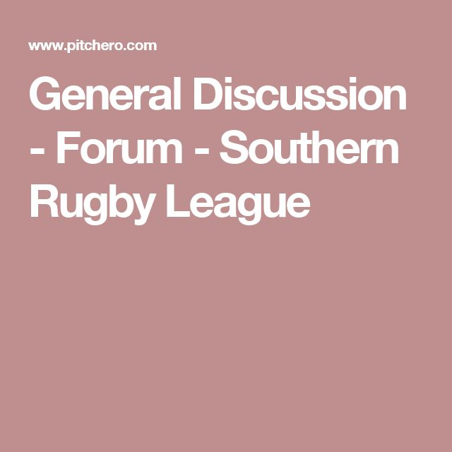 General Discussion - Forum - Southern Rugby League