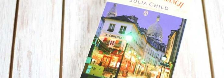 Moje życie we Francji – Julia Child