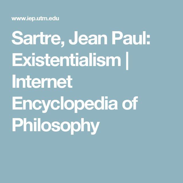 Sartre, Jean Paul: Existentialism   Internet Encyclopedia of Philosophy