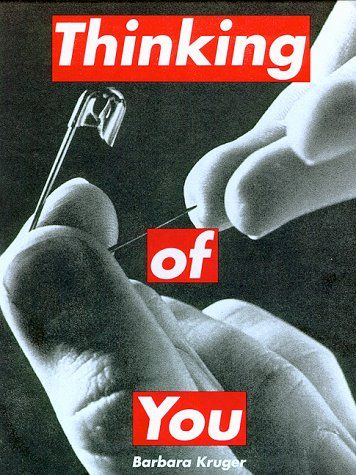 Text W/Image http://www.barbarakruger.com/art/thinking.jpg Barbara Krueger, Thinking Of You, 1999 I try to deal with the complexities of power and social life, but as far as the visual presentation goes I purposely avoid a high degree of difficulty. -Barbara Kruger  http://www.brainyquote.com/quotes/authors/b/barbara_kruger.html#hJ0JwmzjOGZIBASx.99