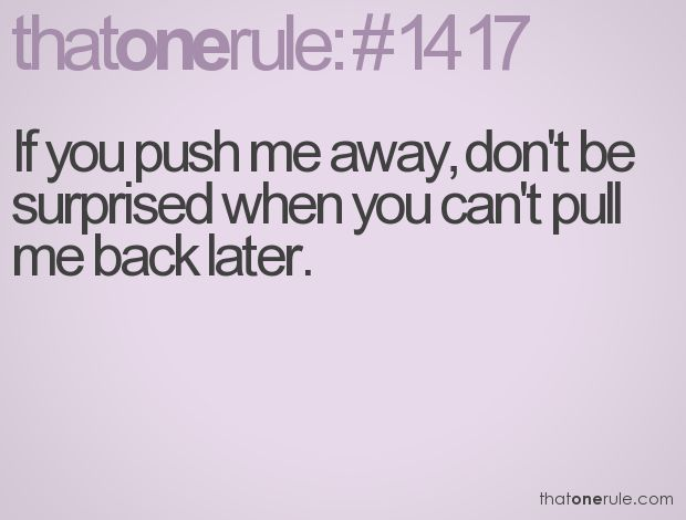 pushing my away quote images | quotes inspiring quotes life quotes love
