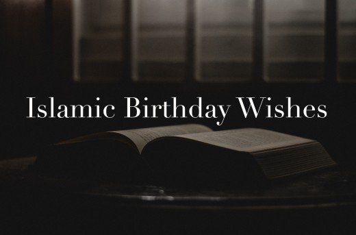 Examples of Islamic happy birthday wishes, messages, and duas (prayers) in English for your family or friends.