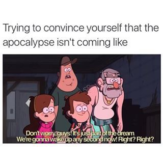 Weirdmageddon<<< Me knowing that Gravity Falls ends very soon *SCREAMS*