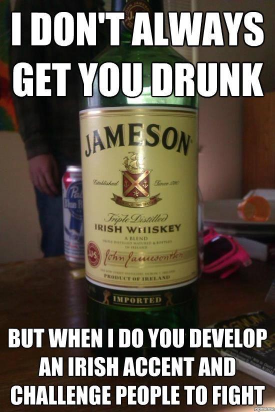 Ah, Jameson...the confidence to use an Irish brogue