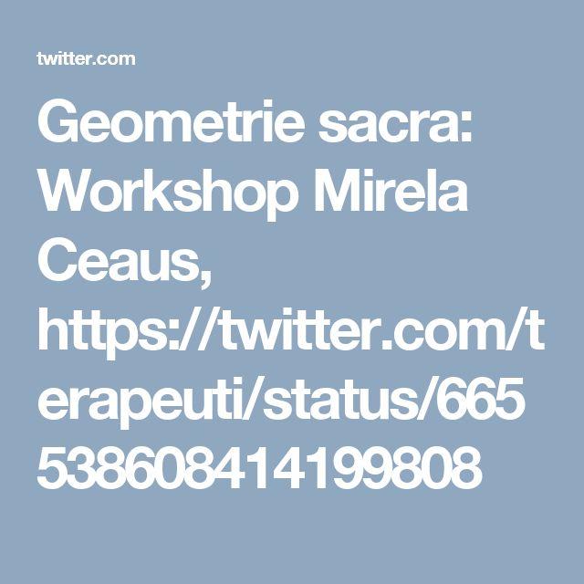 Geometrie sacra: Workshop Mirela Ceaus, https://twitter.com/terapeuti/status/665538608414199808
