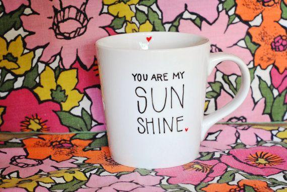 You Are My Sunshine Coffee Mug Custom by GreySkiesBlue on Etsy, $15.00