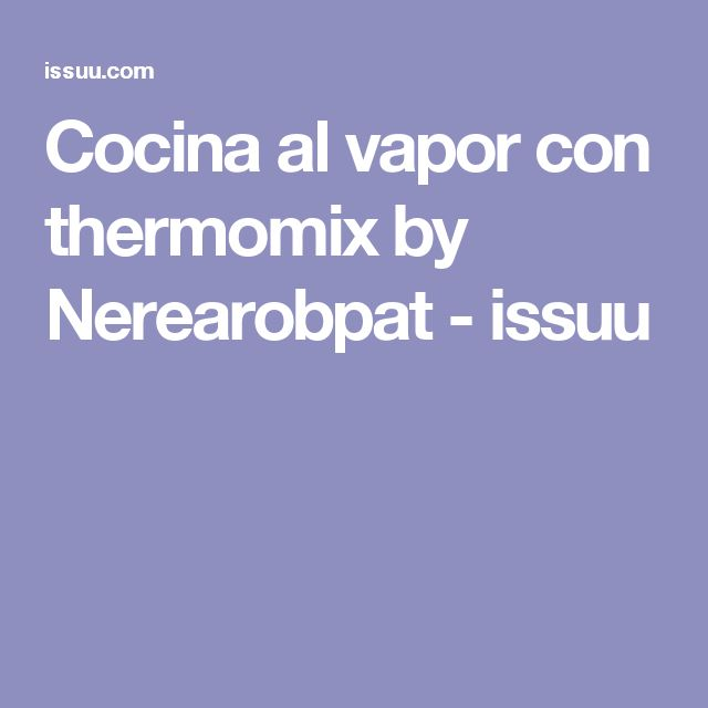 Cocina al vapor con thermomix by Nerearobpat - issuu