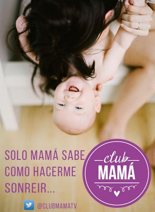 Solo Mamá sabe como hacerme sonreir... #Mamá #Hijos #Amor #Love #Baby