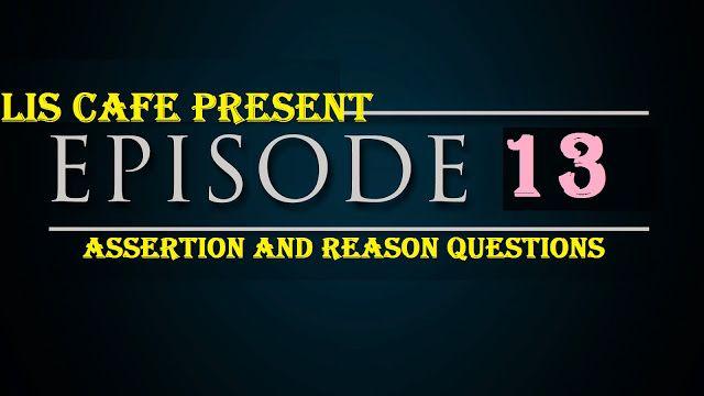 LIS Cafe : Episode-13 for KVS-NET Exam : Assertion and Reason...