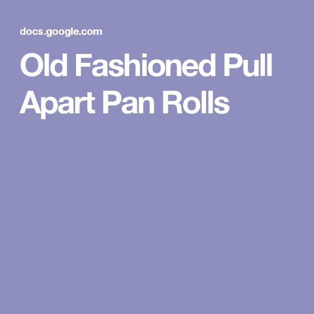 Old Fashioned Pull Apart Pan Rolls