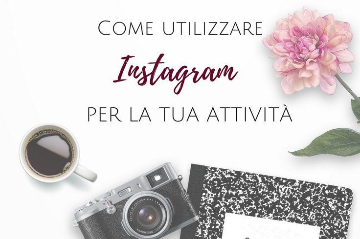 Vorresti sfruttare Instagram per il tuo business, ma non sai da dove cominciare? Il mio post è una mini-guida sugli step da fare per creare far diventare il social network delle foto una potente macchina del marketing. Scopri come!  instagram for business | social media marketing | digital marketing | come si usa instagram