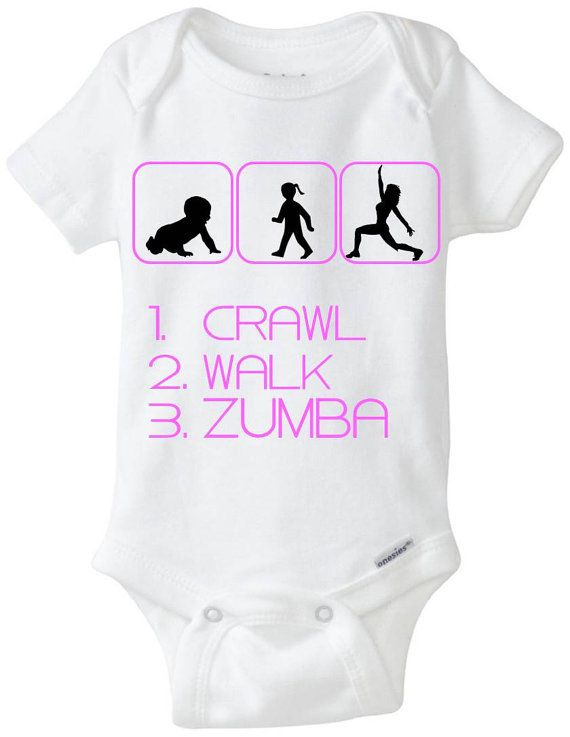 """New Baby Gift Onesie: Great for any new parent who does Zumba - """"1. Crawl 2. Walk 3. Zumba"""" Shown in Pink, but available in any color! Customize by adding baby's name! Available in Preemie Sizes!  Available Here: www.etsy.com/shop/LittleFroggySurfShop"""