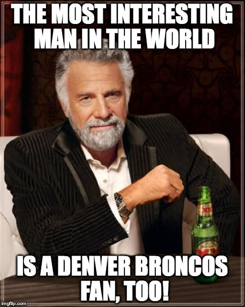 XX and OO to the Denver Broncos. We're #1!