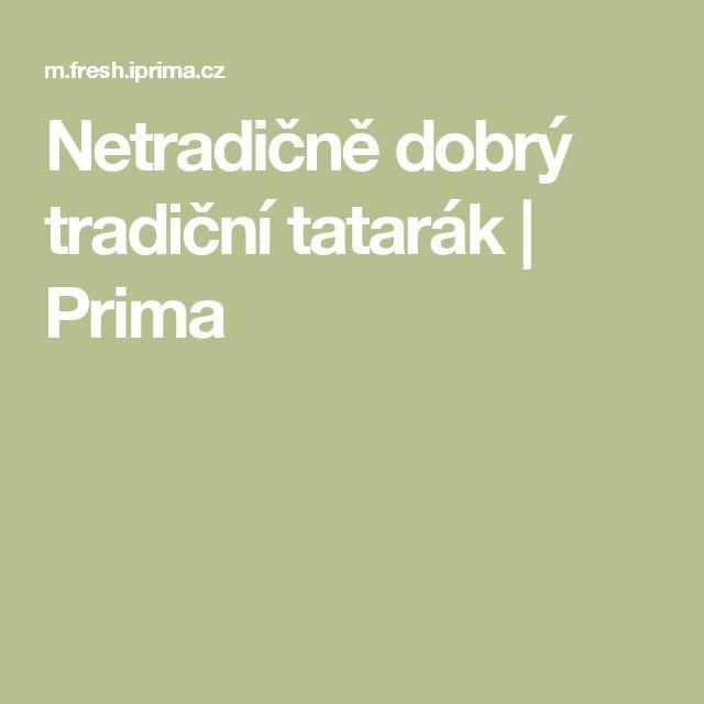 Netradičně dobrý tradiční tatarák | Prima