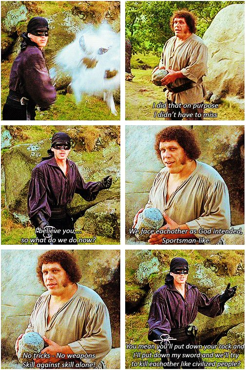 """When Westley and Fezzik attempted to kill each other like civilized people. 