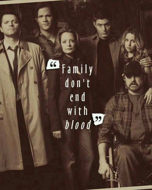 Family don't end with blood.  Blood is thicker than water.