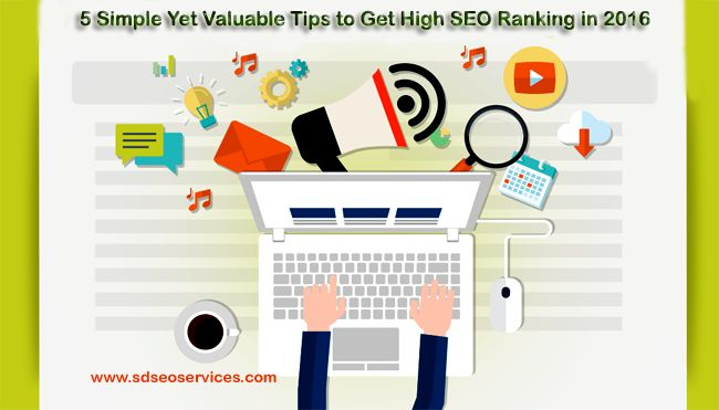 5 Simple Yet Valuable Tips to Get High SEO Ranking in 2016