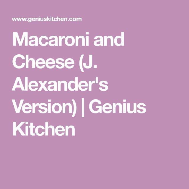 Macaroni and Cheese (J. Alexander's Version)   Genius Kitchen