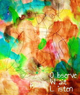 Take to to listen to children by OWLing Observe, Wait.....Listen