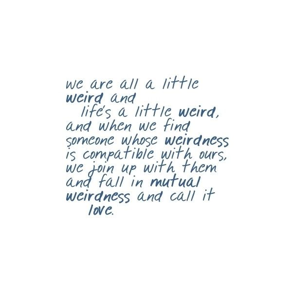 Embrace your weirdness.: Quotes, Style, Embrace, Give Me Butterflies, Polyvore, Mutual Weirdness