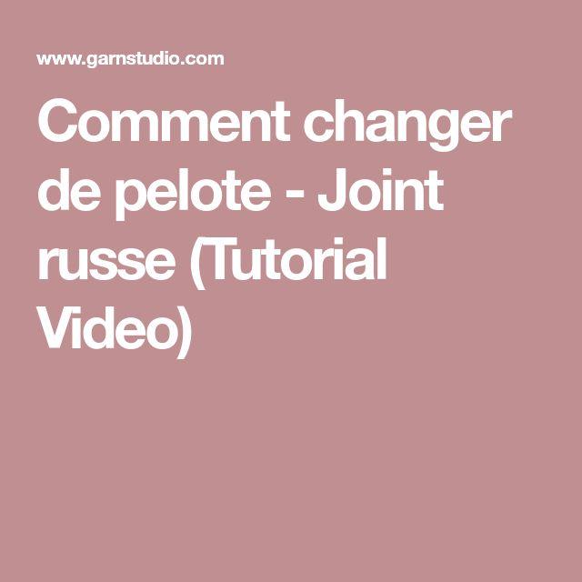 Comment changer de pelote - Joint russe (Tutorial Video)