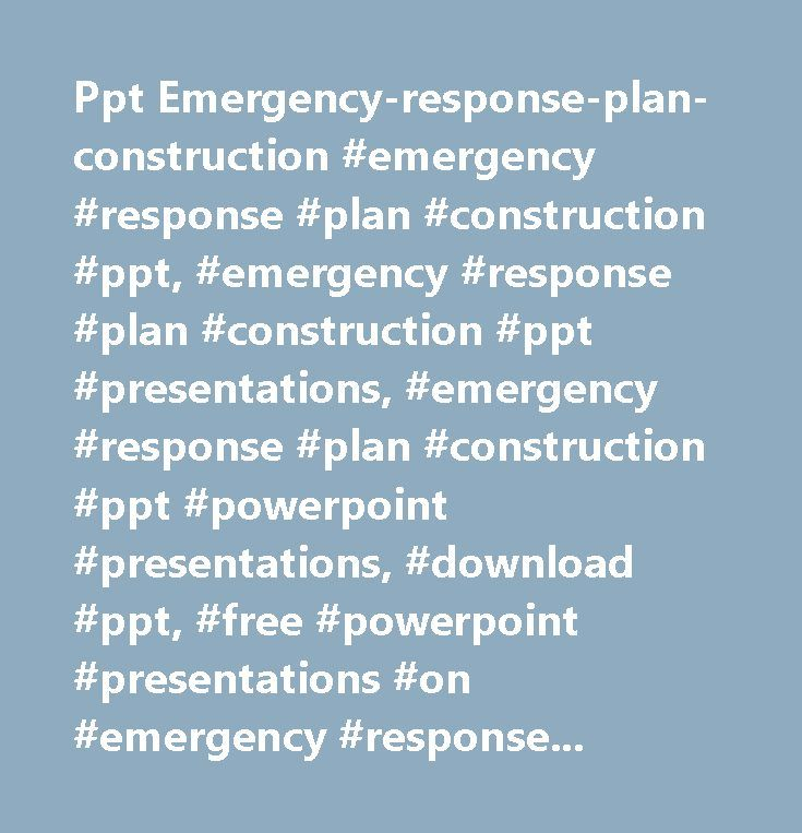 Ppt Emergency-response-plan-construction #emergency #response #plan #construction #ppt, #emergency #response #plan #construction #ppt #presentations, #emergency #response #plan #construction #ppt #powerpoint #presentations, #download #ppt, #free #powerpoint #presentations #on #emergency #response #plan #construction #ppt, #free #business #presentations, #creative #powerpoint #presentations, #ppt #presentations #docs…