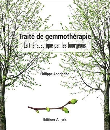 Amazon.fr - Traité de gemmothérapie - La thérapeutique par les bourgeons - Philippe Andrianne - Livres