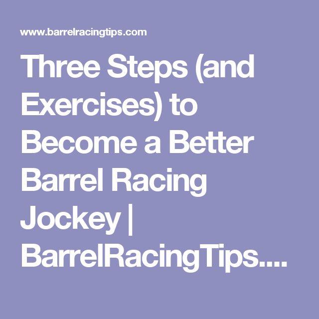 Three Steps (and Exercises) to Become a Better Barrel Racing Jockey | BarrelRacingTips.com
