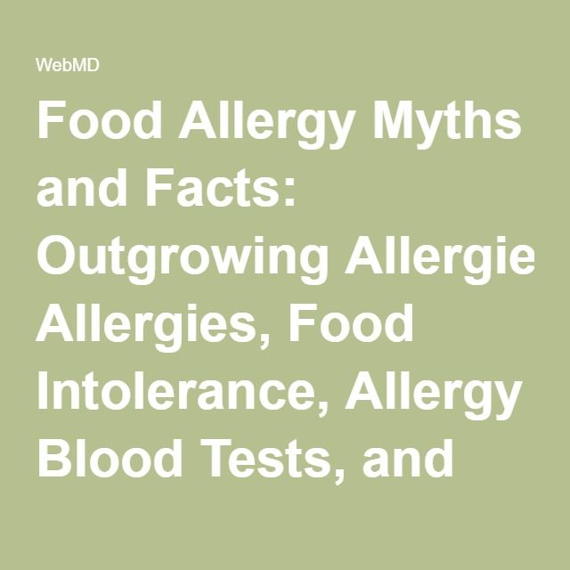Food Allergy Myths and Facts: Outgrowing Allergies, Food Intolerance, Allergy Blood Tests, and More