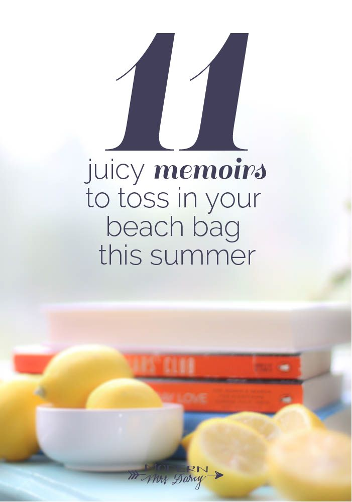 11 juicy memoirs to toss in your beach bag this summer