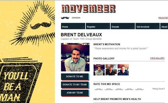 TRG Group Benefits - Brent Delveaux is the Team Captain of the MOVEMBER TEAM.... join our team in raising funds for Prostrate Cancer