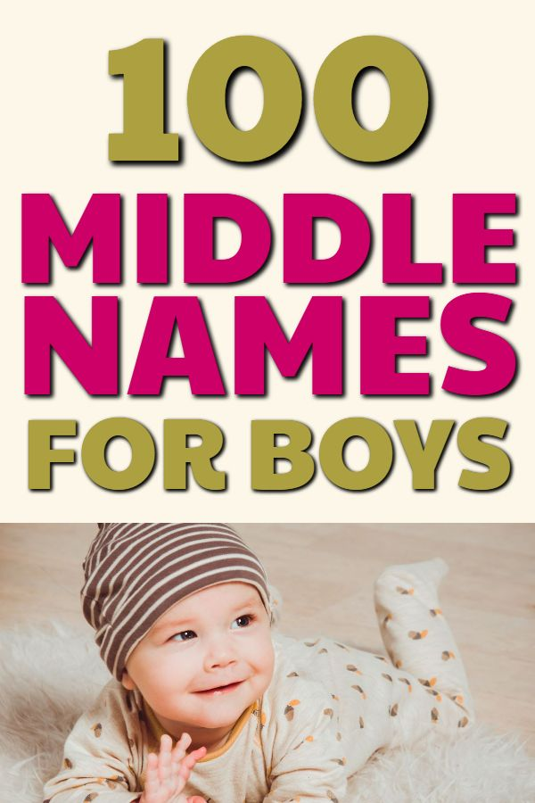 100 Cool & Unique MIDDLE NAMES For Boys (That Are Just