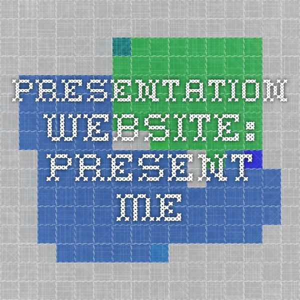 Presentation Website:  present.me