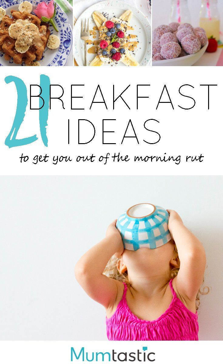 21 Brilliant Breakfast Ideas to Get You Out of the Morning Rut