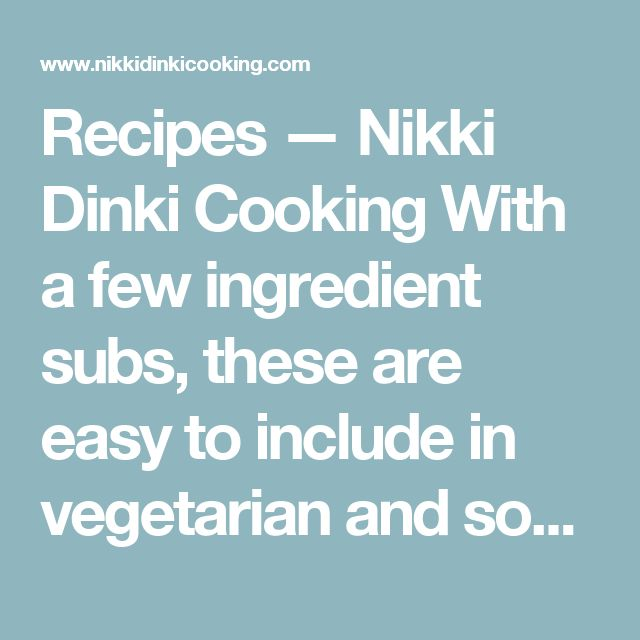 Recipes — Nikki Dinki Cooking      With a few ingredient subs, these are easy to include in vegetarian and some nutritarian meal plans.