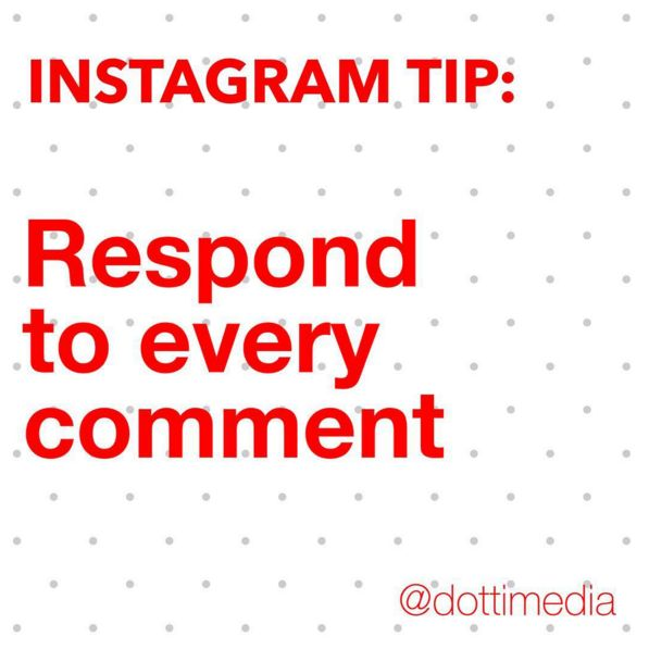 #GetInstaSavvy Tips: When someone takes the time to leave a comment on your post, you should take the time to reply. Instagram is meant to be about being social after all.  If you haven't been doing this then start today and watch how your followers and engagement grow  Go on, we dare you  One exception - ignore or delete any spammy ones  Nobody has time for that rubbish!