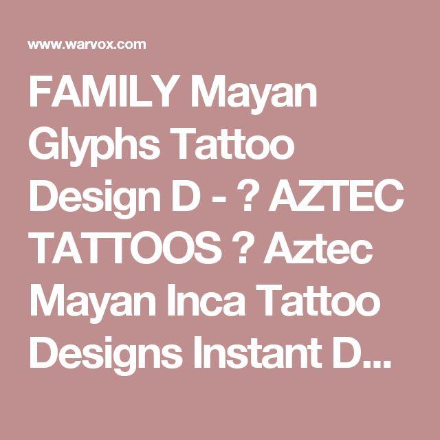 FAMILY Mayan Glyphs Tattoo Design D - ₪ AZTEC TATTOOS ₪ Aztec Mayan Inca Tattoo Designs Instant Download
