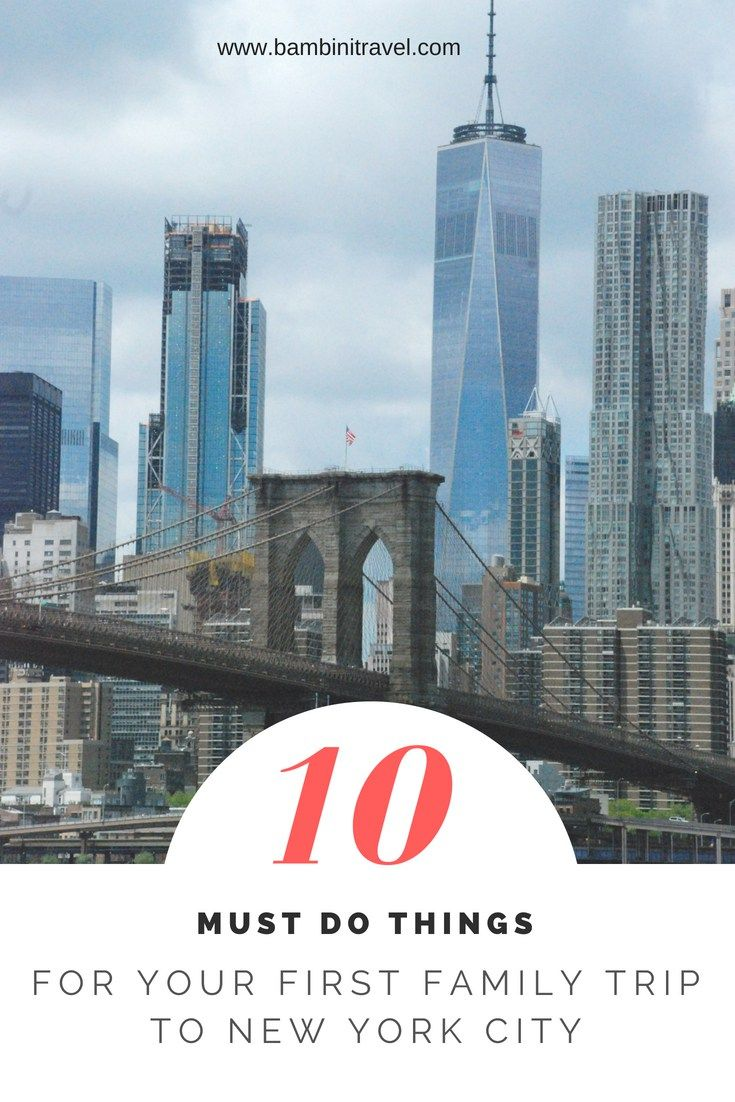 10 Must Do Things On A First Family Trip To New York City New York Travel New York City Vacation New York Vacation