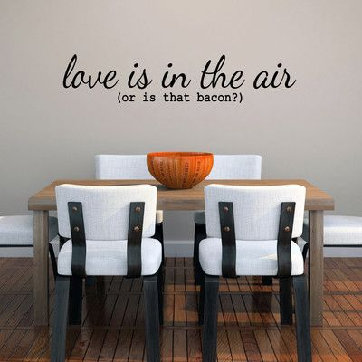 """Love Is in the Air or Is that Bacon"" Wall Decal"
