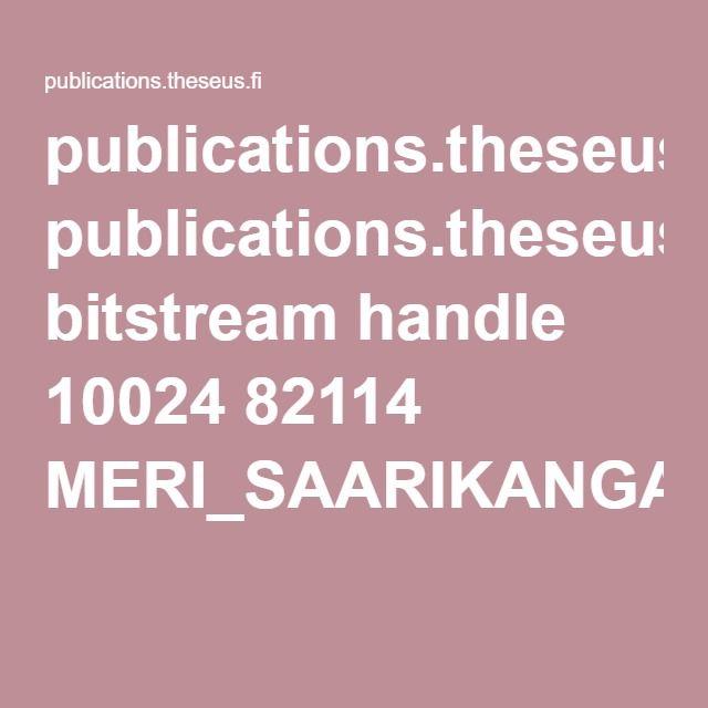 publications.theseus.fi bitstream handle 10024 82114 MERI_SAARIKANGAS.pdf?sequence=1