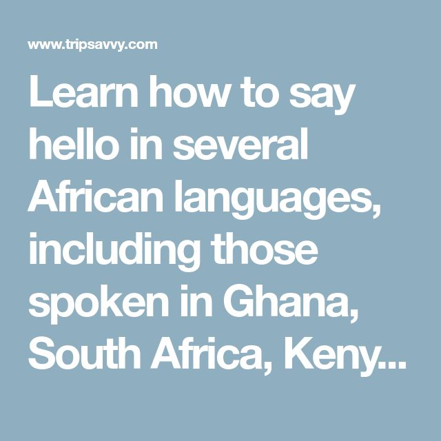 17 best african greetings images on pinterest speech and language how to say hello in several african languages m4hsunfo