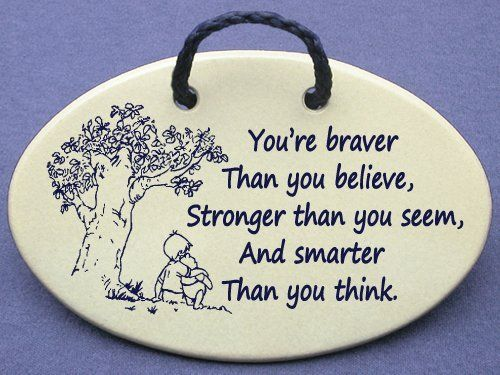You're Braver Than You Believe, Stronger Than You Seem