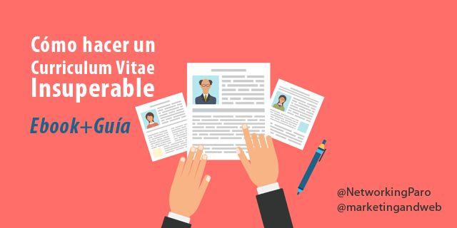 Cómo hacer un Curriculum Vitae Insuperable en 2016 + Guía + Ebook