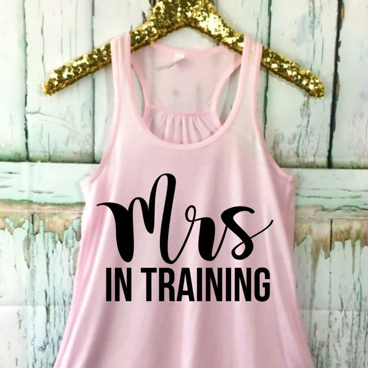 Mrs in Training Tank Top, XS-2XL, Funny Tank, Workout Top, Tank Top, Wedding Tank, Engagement Tank, Soon to be Mrs, by ShopatBash on Etsy