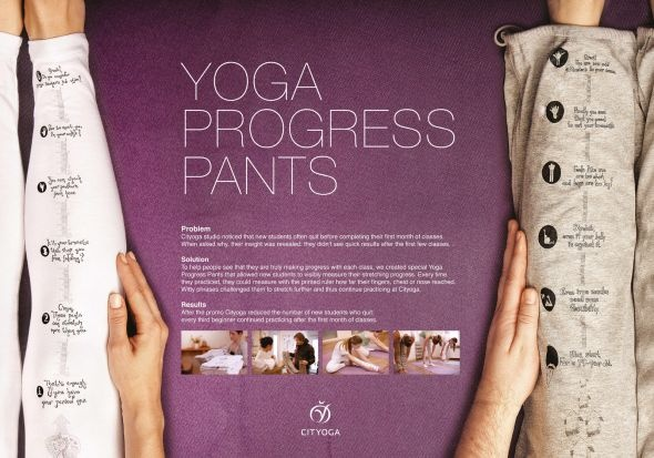 Cityoga studio noticed that new students often quit before completing their first month of classes because they didn't see quick results after the first few classes. To prove that yoga brings results from day one, they developed a special Yoga Progress Pants that allows new students to visibly measure their stretching progress. Every time they practiced, they could measure with the printed ruler how far their fingers, chest or nose reached.